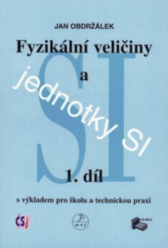 J. Obdržálek: Fyzikální veličiny a jednotky SI -1.díl cena od 134 Kč