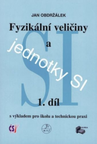 Jan Obdržálek: Fyzikální veličiny a jednotky SI - 1.díl cena od 134 Kč