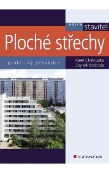 Chaloupka Karel, Svoboda Zbyněk: Ploché střechy cena od 199 Kč