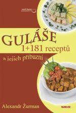 Alexandr Žurman: Guláše a jejich příbuzní - 1+181 receptů cena od 60 Kč