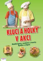 Štěpanovová Irena, Kubačenko Sergij: Kluci a holky v akci - Hamburgery, sendviče a toasty - Rychle a vtipně. cena od 141 Kč