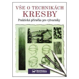 Stanyer Peter: Vše o technikách kresby - Praktická příručka pro výtvarníky cena od 66 Kč