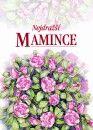 Juliette Clarkeová, Pam Brownová: Nejdražší mamince - 3.vydání cena od 109 Kč