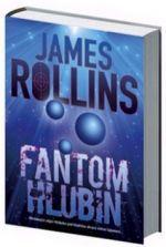 James Rollins: Fantom Hlubin cena od 107 Kč