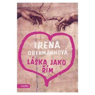 Irena Obermannová: Láska jako Řím cena od 112 Kč