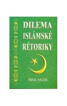 Nidal Saleh: Dilema islámské rétoriky cena od 147 Kč