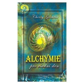 Cherry Gilchrist: Alchymie pro všední den cena od 89 Kč