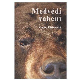 Ondřej Kříženecký: Medvědí vábení cena od 99 Kč