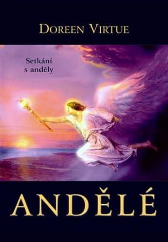 Doreen Virtue: Andělé - Setkání s anděly cena od 136 Kč