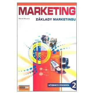 Marek Moudrý: Marketing - Základy marketingu 2. - Učebnice studenta cena od 134 Kč
