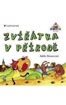 Adéla Moravcová: Zvířátka v přírodě - Předškoláček 3-6 let cena od 99 Kč