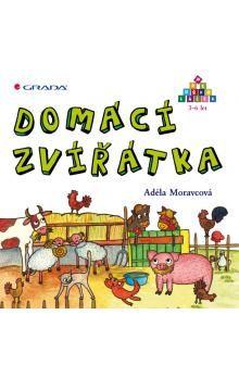 Adéla Moravcová: Domácí zvířátka - Předškoláček 3-6 let cena od 83 Kč