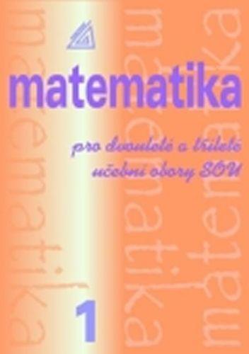 Emil Calda: Matematika pro dvouleté a tříleté obory SOU 1.díl cena od 106 Kč