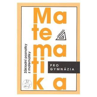 Bušek I., Calda E.: Matematika pro gymnázia - Základní poznatky z matematiky cena od 100 Kč