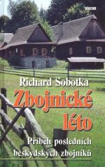 Richard Sobotka: Zbojnické léto - Příběh posledních beskydských zbojníků cena od 136 Kč