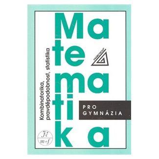 Emil Calda: Matematika pro gymnázia - Kombinatorika, pravděpodobnost a statistika cena od 104 Kč
