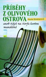Pavla Smetanová: Příběhy z olivového ostrova aneb Když na Korfu kvetou mandloně cena od 121 Kč