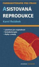 Karel Řežábek: Asistovaná reprodukce cena od 204 Kč