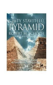 Robert Aquinas McNally, Robert Schoch: Cesty stavitelů pyramid cena od 21 Kč