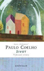 Paulo Coelho: Život - Vybrané citáty cena od 0 Kč