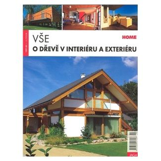 Vodičková Erika: Vše o dřevě v interiéru a exteriéru cena od 79 Kč
