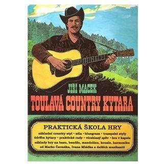 Jiří Macek: Toulavá country kytara cena od 99 Kč