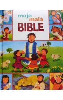 Česká biblická společnost Moje malá Bible cena od 141 Kč