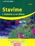 Eva Ott: Stavíme z kamene a ze dřeva - 4. vydání - Eva Ott cena od 100 Kč