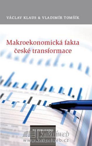 Václav Klaus, Vladimír Tomšík: Makroekonomická fakta české transformace cena od 74 Kč