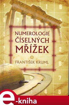 František Kruml: Numerologie číselných mřížek cena od 135 Kč