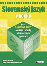 Slovenský jazyk v kocke pre ZŠ cena od 116 Kč