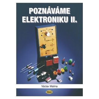 Václav Malina: Poznáváme elektroniku II. cena od 115 Kč