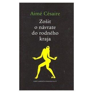 Aimé Césaire: Zošit o návrate do rodného kraja cena od 127 Kč