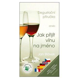 Jan Stávek: Degustační příručka aneb Jak přijít vínu na jméno cena od 90 Kč