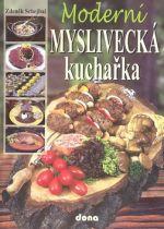 Zdeněk Schejbal: Moderní myslivecká kuchařka cena od 128 Kč
