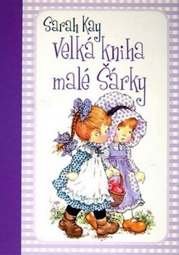 Sarah Kay: Velká kniha malé Šárky cena od 81 Kč