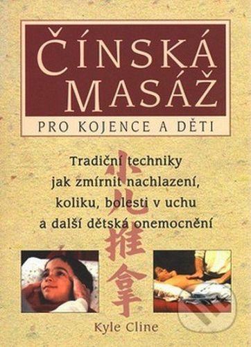 Kyle Cline: Čínská masáž pro kojence a děti cena od 131 Kč