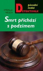 Vítězslav Welsch: Smrt přichází s podzimem cena od 0 Kč