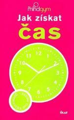 Kolektiv autorů: Jak získat čas cena od 0 Kč