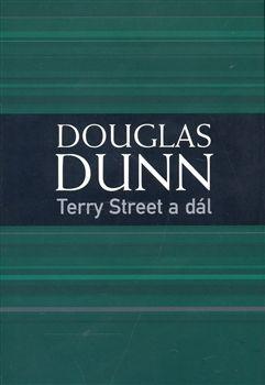 Douglas Dunn: Terry Street a dál cena od 102 Kč