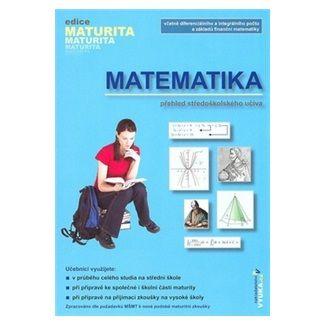 Naděžda Kubešová, Kolektiv: Matematika - Přehled středoškolského učiva - edice Maturita cena od 143 Kč