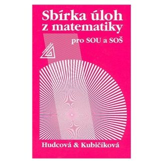 Milada Hudcová: Sbírka úloh z matematiky pro SOU a SOŠ cena od 169 Kč