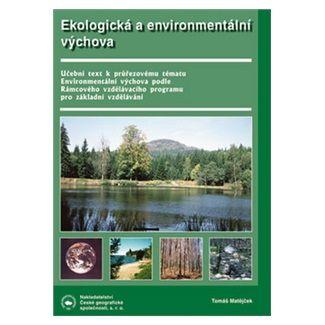 Matějček T.: Ekologická a enviromentální výchova cena od 97 Kč
