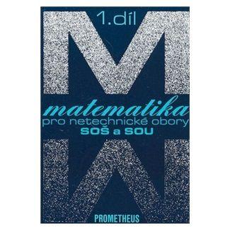 Emil Calda: Matematika pro netechnické obory SOŠ a SOU,I. díl cena od 133 Kč