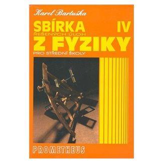 Karel Bartuška: Sbírka řešených úloh z fyziky pro střední školy IV. cena od 113 Kč