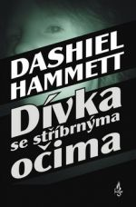 Dashiell Hammett: Dívka se stříbrnýma očima cena od 0 Kč