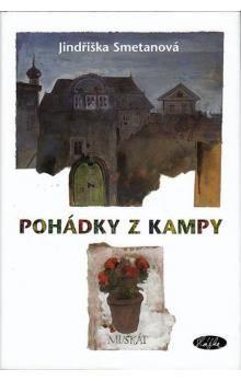 Jindřiška Smetanová, Pavel Skalník: Pohádky z Kampy cena od 164 Kč