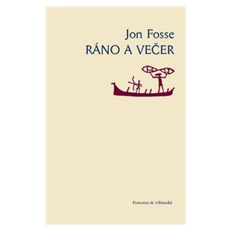 Jon Fosse: Ráno a večer cena od 87 Kč