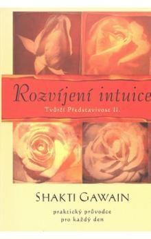 Shakti Gawain: Rozvíjení intuice - Tvůrčí představivost II. cena od 104 Kč