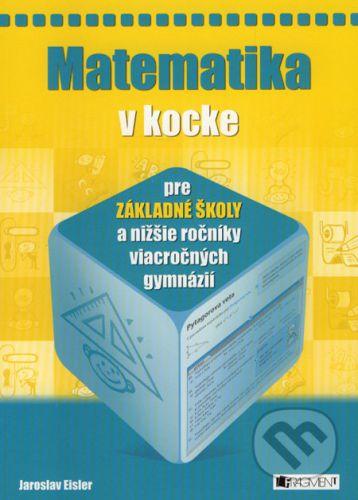 FRAGMENT Matematika v kocke pre základné školy a nižšie ročníky viacročných gymnázií cena od 130 Kč